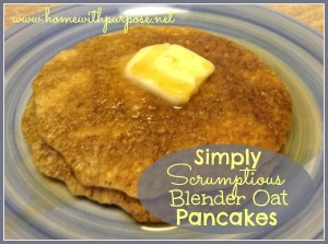 Simply Scrumptious Blender Oat Pancakes from www.homewithpurpose.net