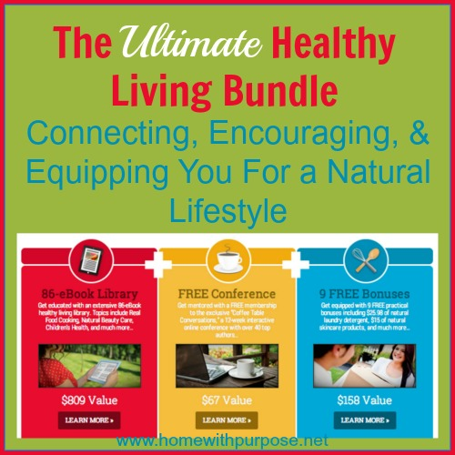 The Ultimate Healthy Living Bundle: Connecting, Encouraging, & Equipping You For a Natural Lifestyle