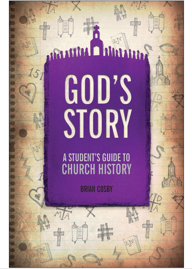 God's Story: A Student's Guide to Church History by Brian Cosby