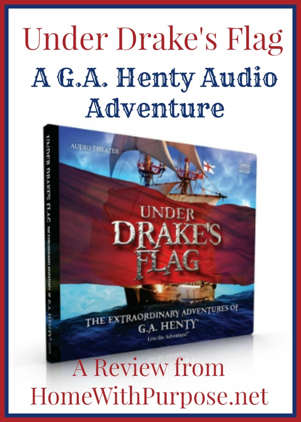 Under Drake's Flag: A G.A. Henty Audio Adventure